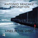 "Antonio Sanchez & Migration ""Lines In The Sand"""