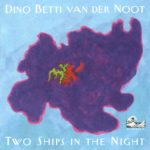 "Dino Betti  van der Noot ""Two Ships in the Night"""