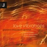 "Giovanni Mazzarino Quartet   ""Love Vibration"""